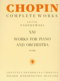 CHOPIN COMPLETE WORKS XXI UTWORY NA FORTEPIAN I ORKIESTRĘ