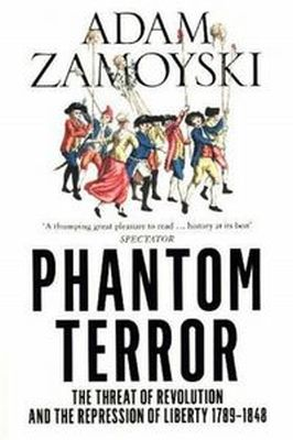 THE PHANTOM TERROR - Adam Zamoyski