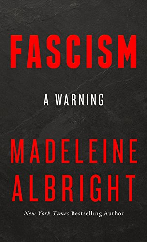 FASCISM A WARNING - Madeleine Albright