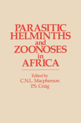 PARASITIC HELMINTHS AND ZOONOSES IN AFRICA -  Craig