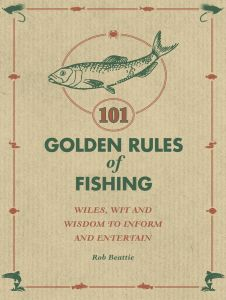 101 GOLDEN RULES OF FISHING - Beattie Rob