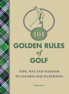 101 GOLDEN RULES OF GOLF - Dear Tony