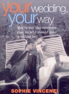 YOUR WEDDING YOUR WAY - Vincenzi Sophie