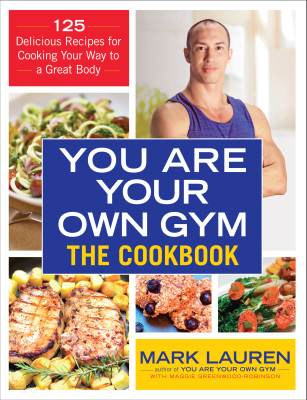 YOU ARE YOUR OWN GYM COOKBOOK - Lauren Mark