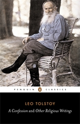 A CONFESSION AND OTHER RELIGIOUS WRITINGS - Tolstoy Leo