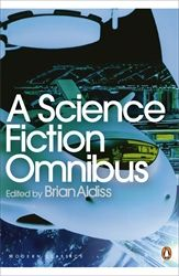 A SCIENCE FICTION OMNIBUS - Aldiss Brian