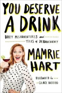 YOU DESERVE A DRINK - Hart Mamrie