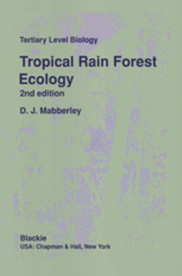 TROPICAL RAIN FOREST ECOLOGY -  Mabberley