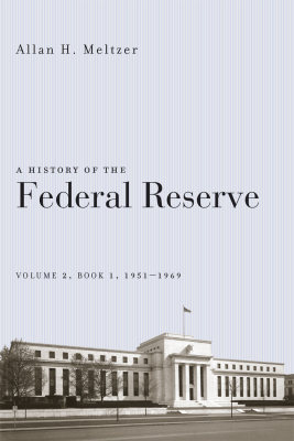 A HISTORY OF THE FEDERAL RESERVE, V 2, BOOK 191, 1951–:1969 - H. Meltzer Allan
