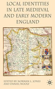 LOCAL IDENTITIES IN LATE MEDIEVAL AND EARLY MODERN ENGLAND -  Jones