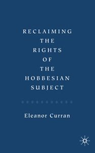 RECLAIMING THE RIGHTS OF THE HOBBESIAN SUBJECT -  Curran