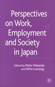 PERSPECTIVES ON WORK, EMPLOYMENT AND SOCIETY IN JAPAN -  Matanle