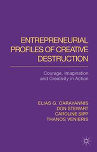 ENTREPRENEURIAL PROFILES OF CREATIVE DESTRUCTION -  Carayannis