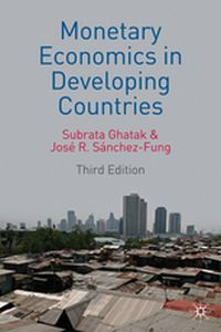 MONETARY ECONOMICS IN DEVELOPING COUNTRIES -  Ghatak