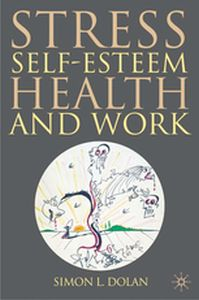 STRESS, SELF-ESTEEM, HEALTH AND WORK -  Dolan