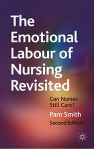 THE EMOTIONAL LABOUR OF NURSING REVISITED -  Smith