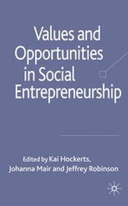 VALUES AND OPPORTUNITIES IN SOCIAL ENTREPRENEURSHIP -  Hockerts