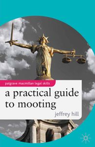 A PRACTICAL GUIDE TO MOOTING -  Hill