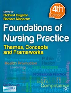 FOUNDATIONS OF NURSING PRACTICE -  Hogston
