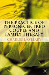 THE PRACTICE OF PERSON-CENTRED COUPLE AND FAMILY THERAPY -  O