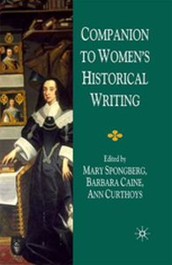 COMPANION TO WOMEN'S HISTORICAL WRITING -  Spongberg