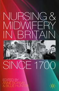 NURSING AND MIDWIFERY IN BRITAIN SINCE 1700 -  Borsay