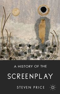 A HISTORY OF THE SCREENPLAY -  Price