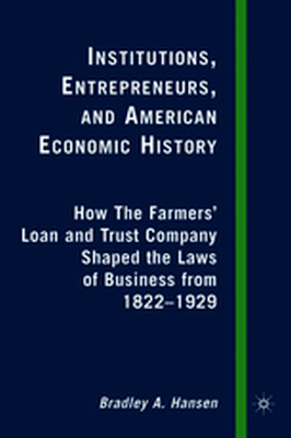 INSTITUTIONS, ENTREPRENEURS, AND AMERICAN ECONOMIC HISTORY -  Hansen