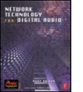 NETWORK TECHNOLOGY FOR DIGITAL AUDIO - Bailey Andy
