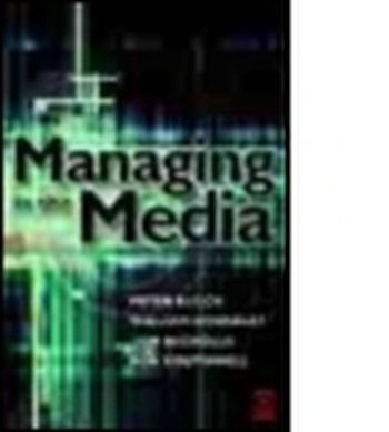 MANAGING IN THE MEDIA - Houseley William