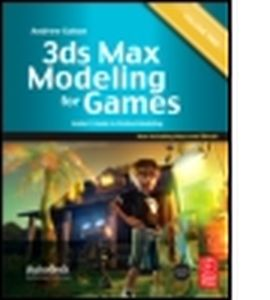 3DS MAX MODELING FOR GAMES: VOLUME II - Gahan Andrew