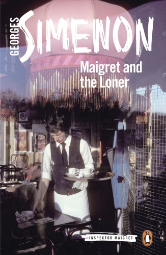 MAIGRET AND THE LONER - Simenon Georges