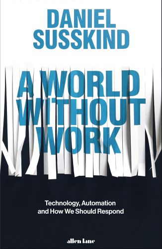 A WORLD WITHOUT WORK - Susskind Daniel