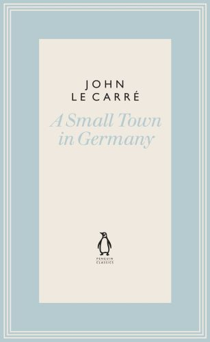 A SMALL TOWN IN GERMANY - Le Carré John