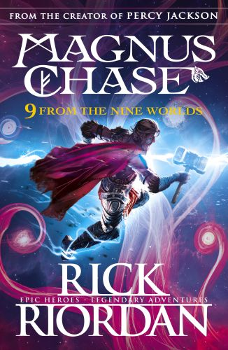 9 FROM THE NINE WORLDS MAGNUS CHASE AND THE GODS OF ASGARD - Rick Riordan