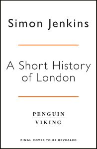 A SHORT HISTORY OF LONDON - Jenkins Simon