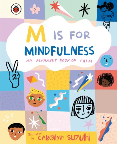 M IS FOR MINDFULNESS: AN ALPHABET BOOK OF CALM - Suzuki Carolyn