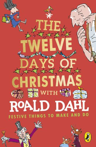 ROALD DAHL'S THE TWELVE DAYS OF CHRISTMAS - Dahl Roald