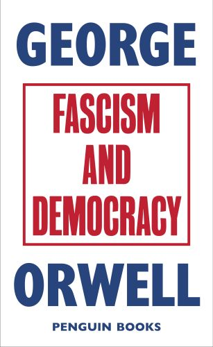 FASCISM AND DEMOCRACY - Orwell George