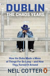 DUBLIN: THE CHAOS YEARS - Cotter Neil