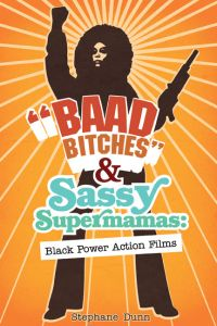 'BAAD BITCHES' AND SASSY SUPERMAMAS - Dunn Stephane