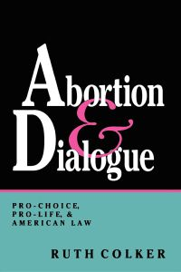 ABORTION AND DIALOGUE - Colker Ruth