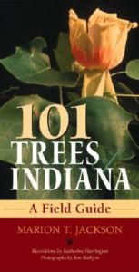 101 TREES OF INDIANA - T. Jackson Marion