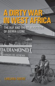 A DIRTY WAR IN WEST AFRICA - Gberie Lansana