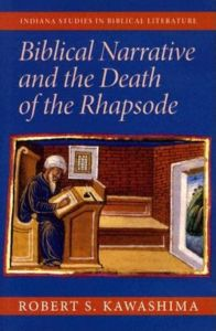 BIBLICAL NARRATIVE AND THE DEATH OF THE RHAPSODE - S. Kawashima Robert