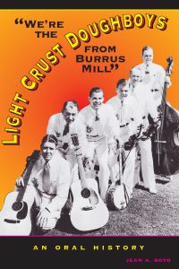 'WE'RE THE LIGHT CRUST DOUGHBOYS FROM BURRUS MILL' - A. Boyd Jean