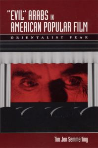 'EVIL' ARABS IN AMERICAN POPULAR FILM - Jon Semmerling Tim