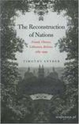 THE RECONSTRUCTION OF NATIONS': POLAND, UKRAINE, LITHUANIA, BELARUS 1569-1999 - Timothy Snyder