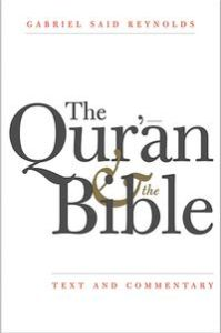 QUR'AN AND THE BIBLE - Gabriel Said Reynolds