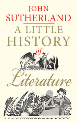 A LITTLE HISTORY OF LITERATURE - Sutherland John